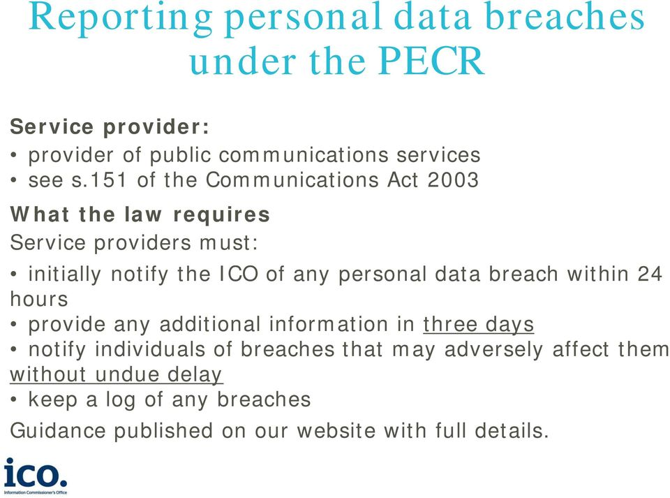 persnal data breach within 24 hurs prvide any additinal infrmatin in three days ntify individuals f breaches