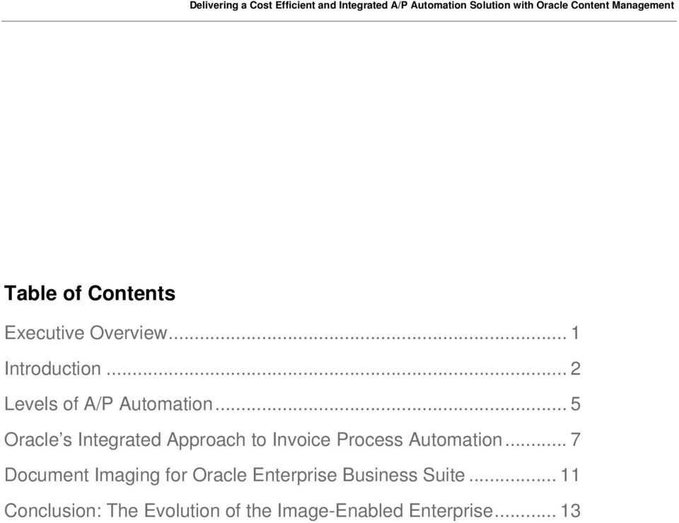 ... 5 Oracle s Integrated Approach to Invoice Process Automation.