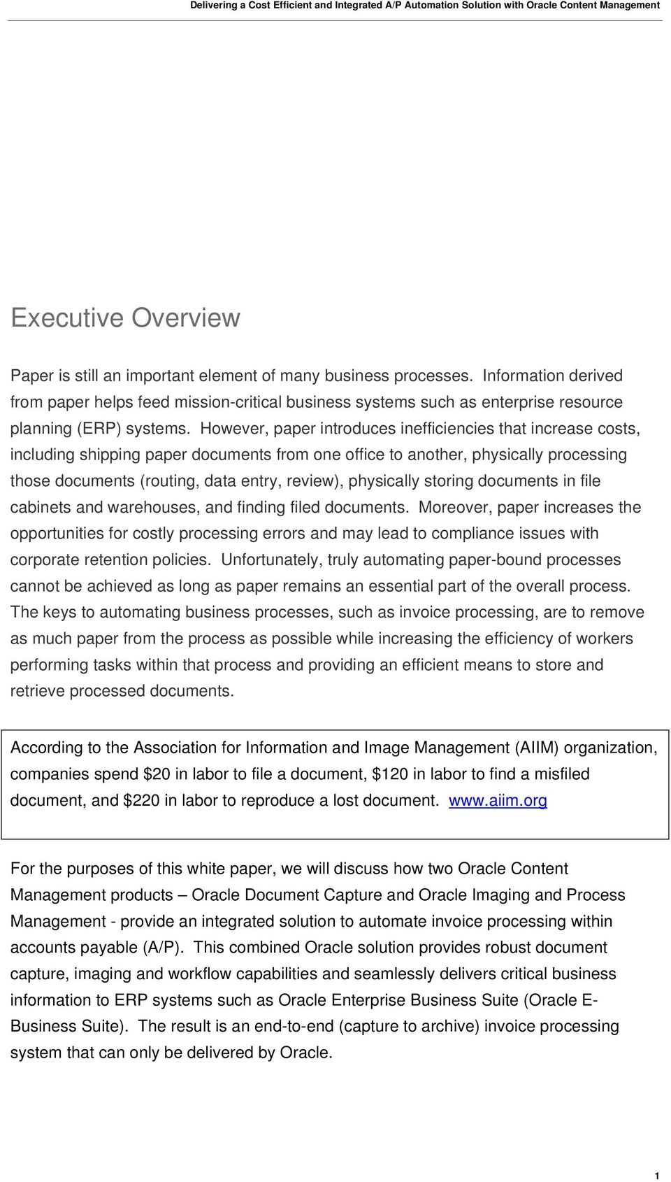 However, paper introduces inefficiencies that increase costs, including shipping paper documents from one office to another, physically processing those documents (routing, data entry, review),