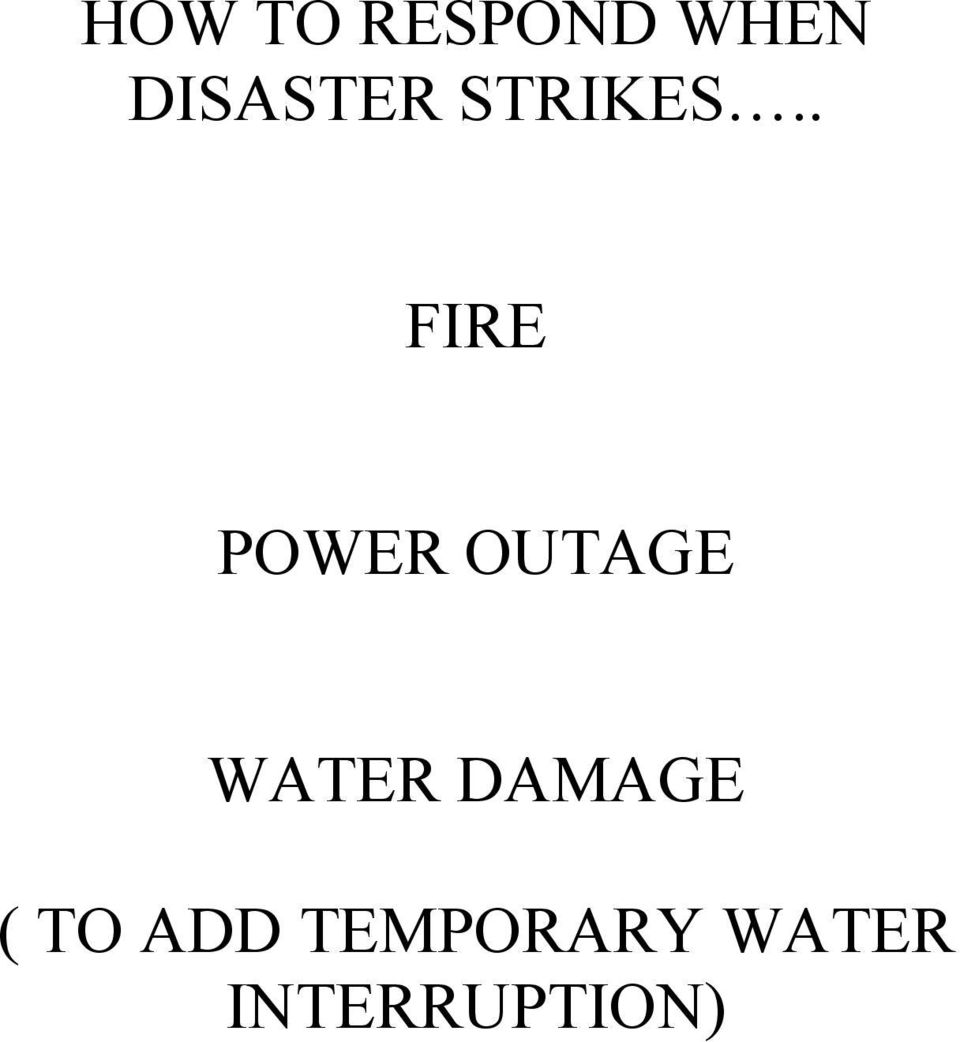 . FIRE POWER OUTAGE WATER
