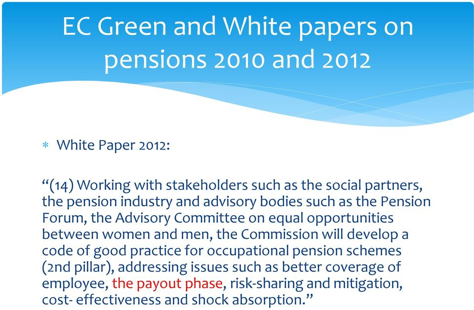 between women and men, the Commission will develop a code of good practice for occupational pension schemes (2nd pillar),