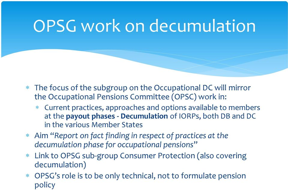 in the various Member States Aim Report on fact finding in respect of practices at the decumulation phase for occupational pensions