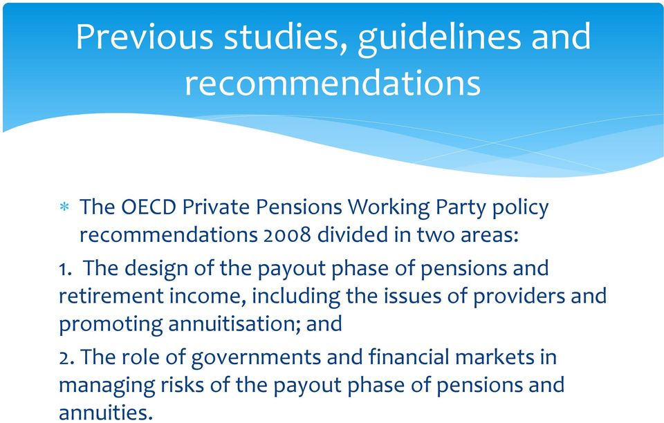 The design of the payout phase of pensions and retirement income, including the issues of