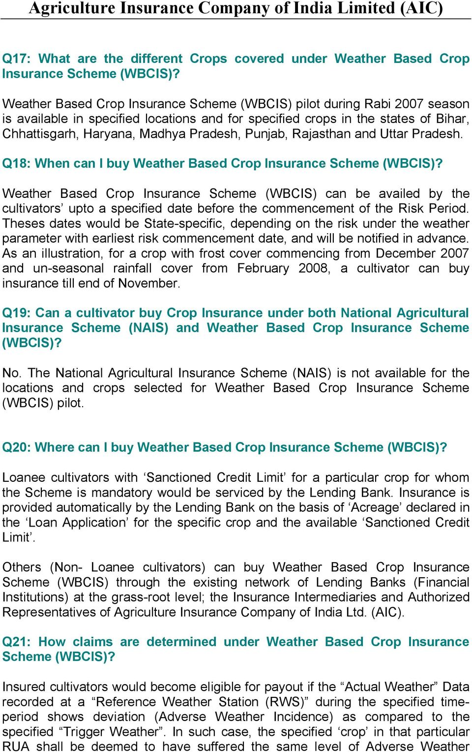 Punjab, Rajasthan and Uttar Pradesh. Q18: When can I buy Weather Based Crop Insurance Scheme (WBCIS)?