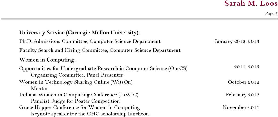 Computing: Opportunities for Undergraduate Research in Computer Science (OurCS) Organizing Committee, Panel Presenter Women in Technology Sharing