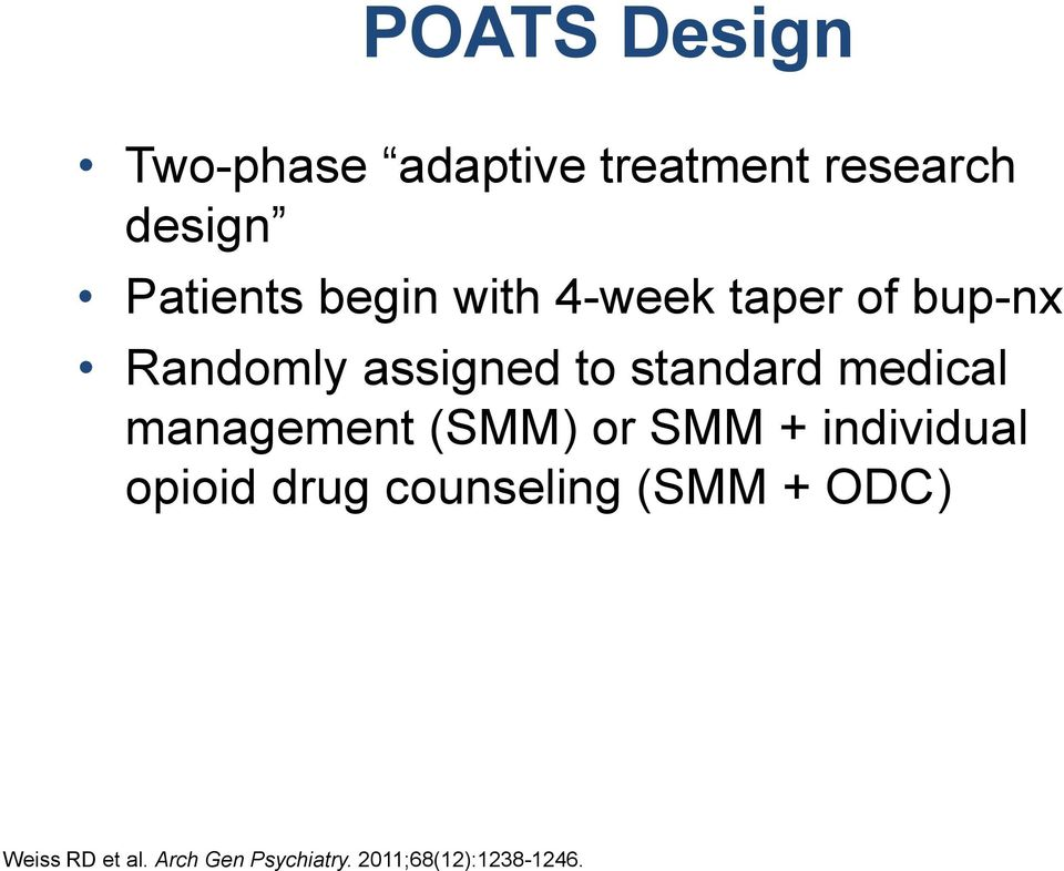 medical management (SMM) or SMM + individual opioid drug counseling