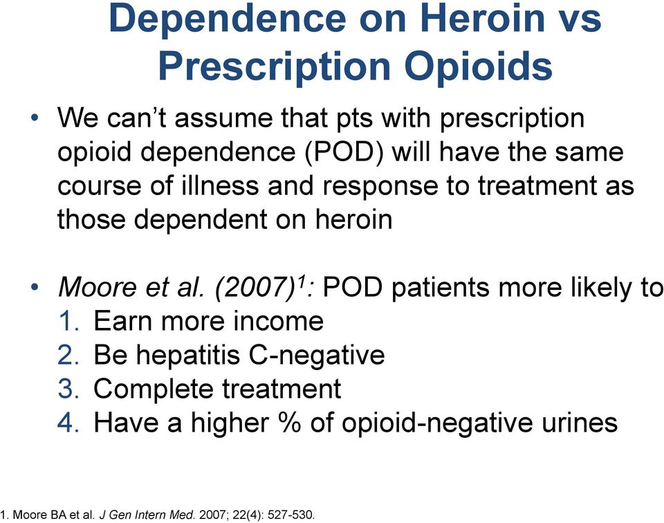 al. (2007) 1 : POD patients more likely to 1. Earn more income 2. Be hepatitis C-negative 3.