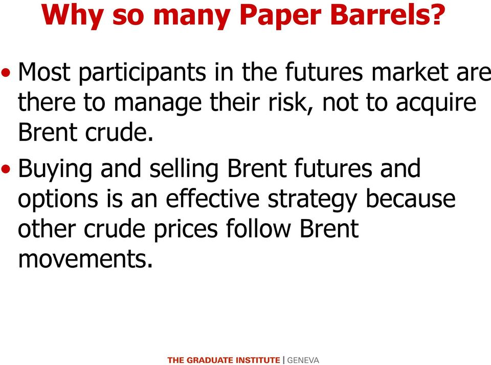 their risk, not to acquire Brent crude.