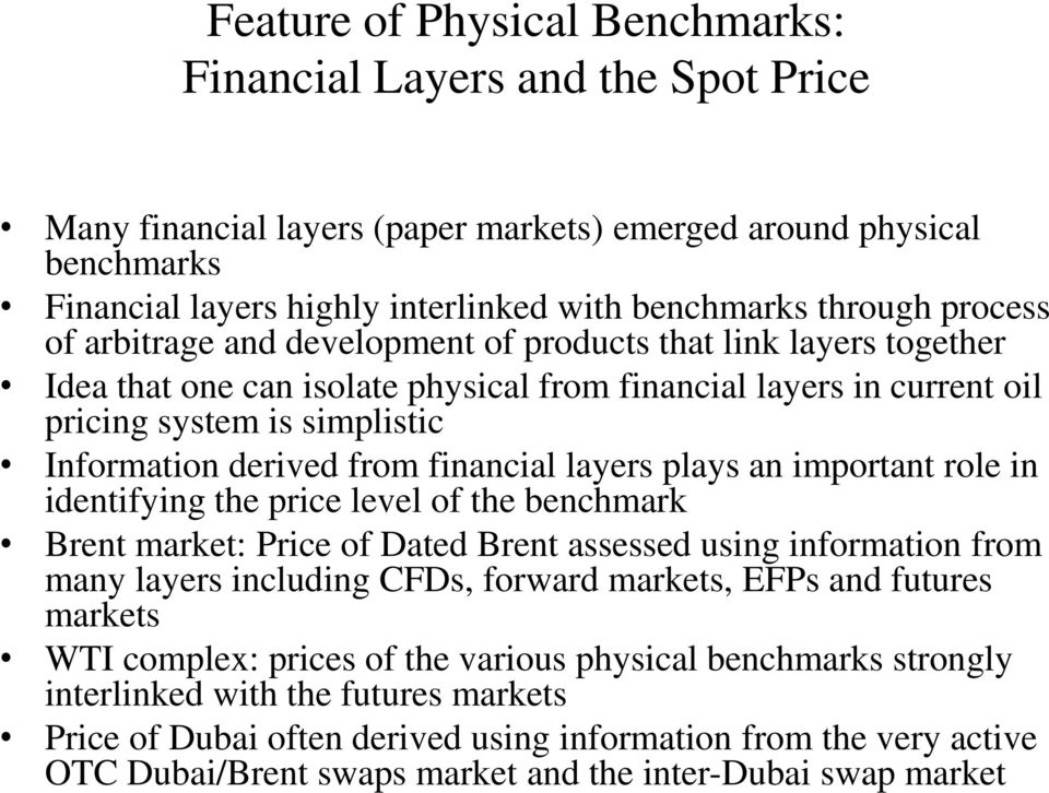 derived from financial layers plays an important role in identifying the price level of the benchmark Brent market: Price of Dated Brent assessed using information from many layers including CFDs,