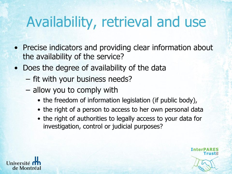 allow you to comply with the freedom of information legislation (if public body), the right of a person to