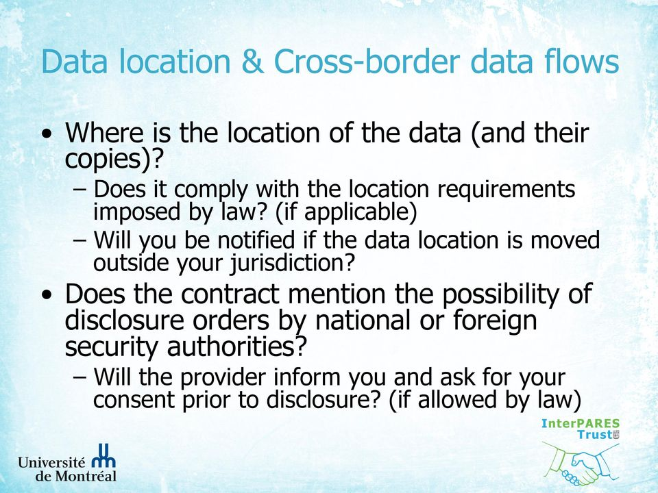(if applicable) Will you be notified if the data location is moved outside your jurisdiction?