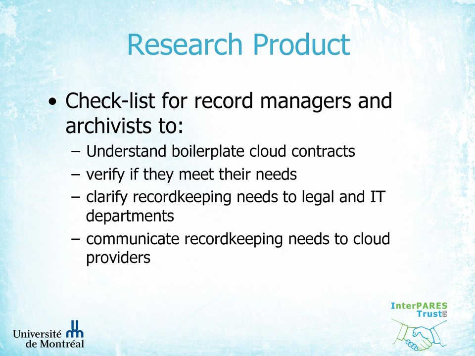 if they meet their needs clarify recordkeeping needs to