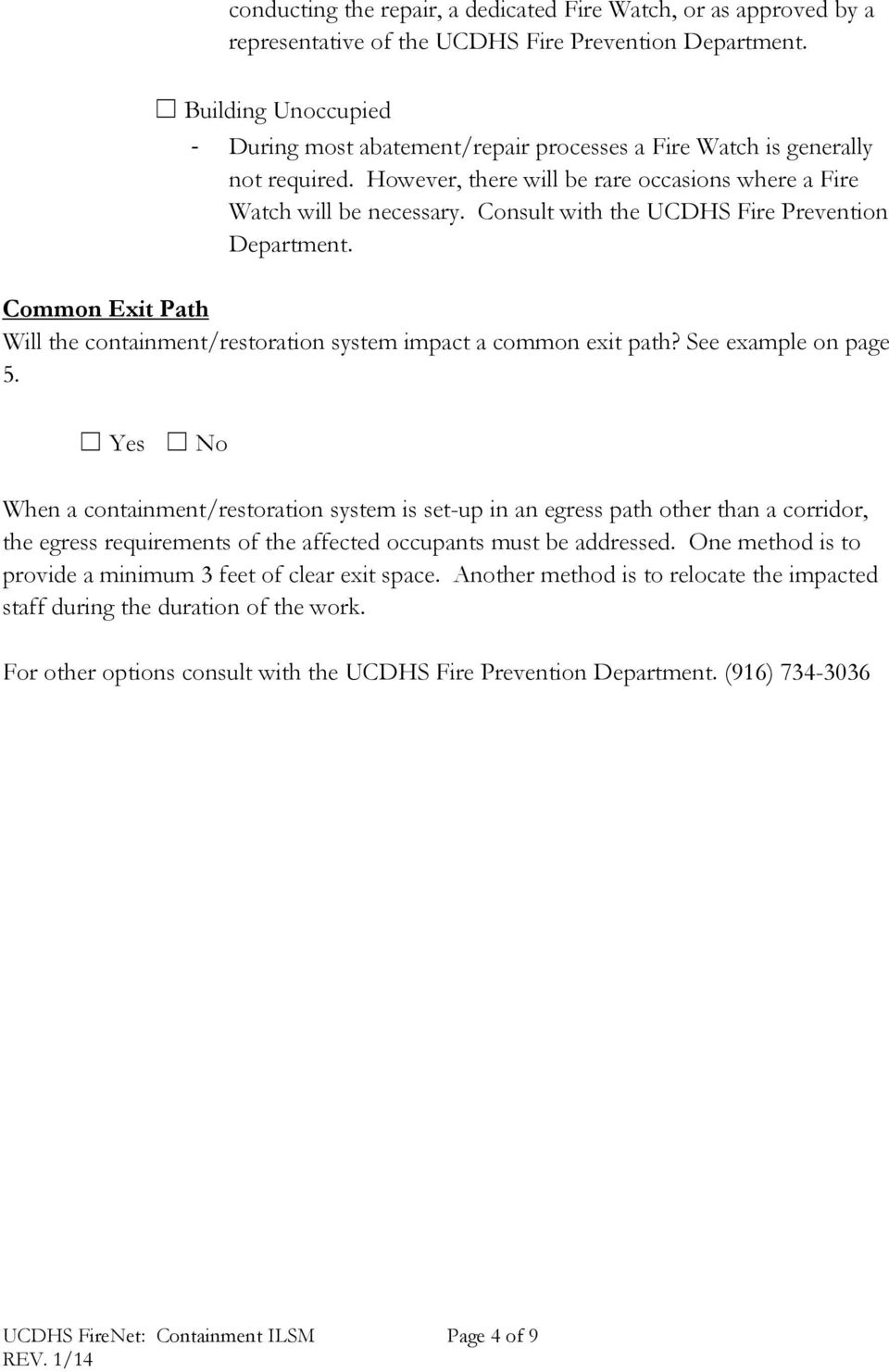 Consult with the UCDHS Fire Prevention Department. Common Exit Path Will the containment/restoration system impact a common exit path? See example on page 5.