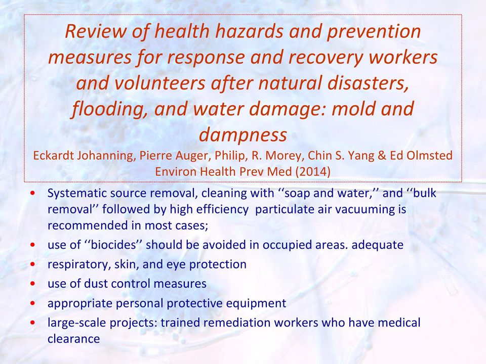 Yang & Ed Olmsted Environ Health Prev Med (2014) Systematic source removal, cleaning with soap and water, and bulk removal followed by high efficiency particulate air