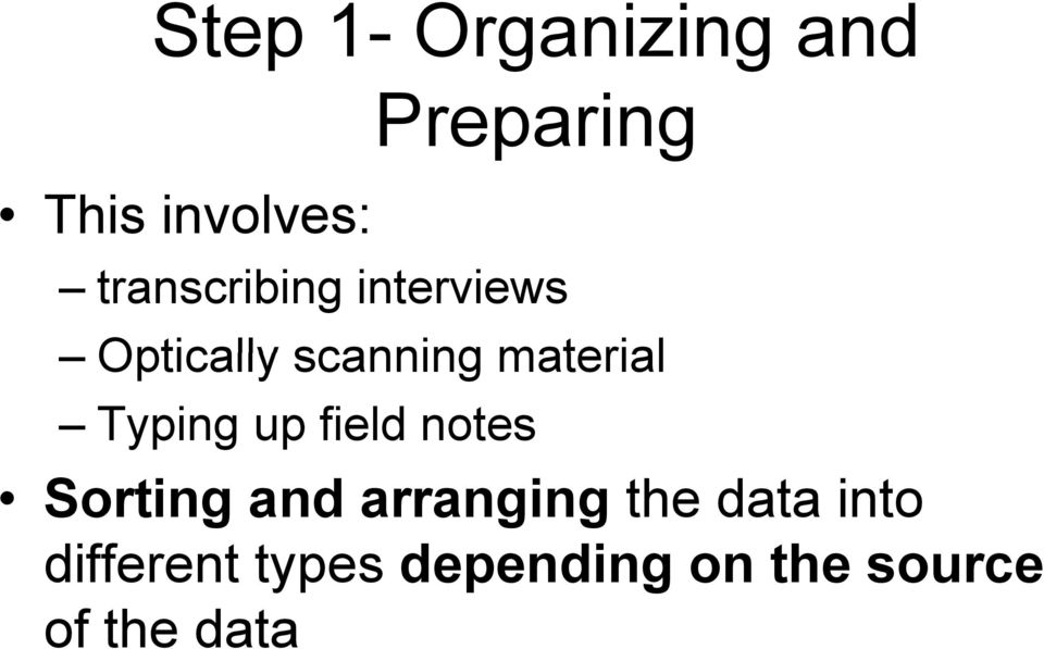 Typing up field notes Sorting and arranging the data