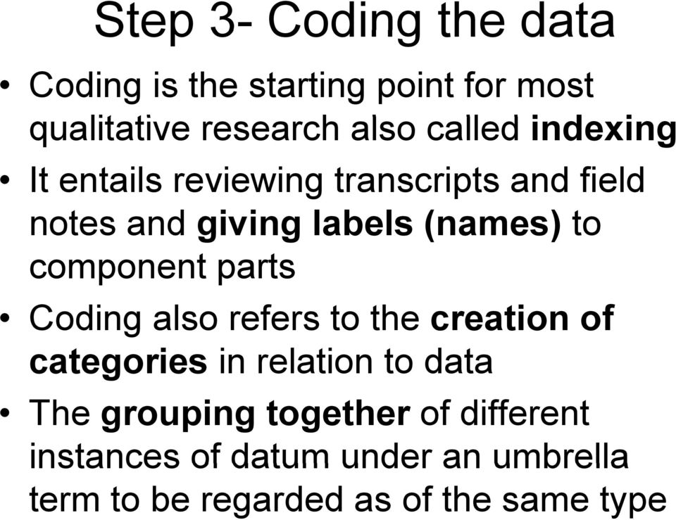 component parts Coding also refers to the creation of categories in relation to data The