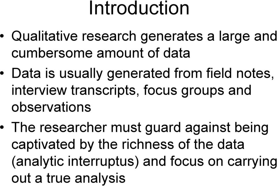 groups and observations The researcher must guard against being captivated by the