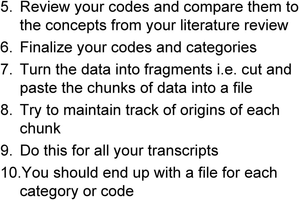 Try to maintain track of origins of each chunk 9. Do this for all your transcripts 10.
