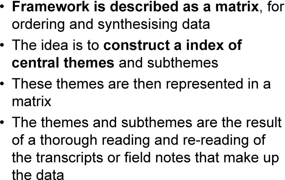 then represented in a matrix The themes and subthemes are the result of a
