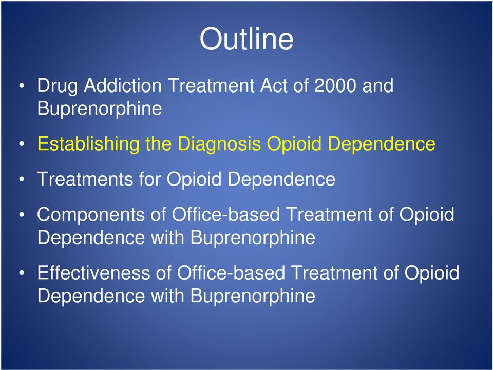 Dependence Components of Office-based Treatment of Opioid Dependence with