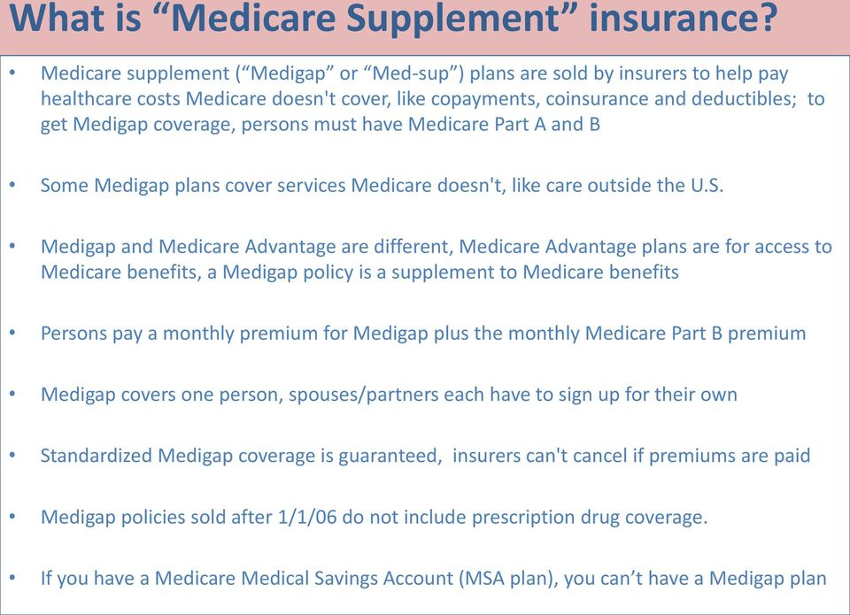 persons must have Medicare Part A and B So
