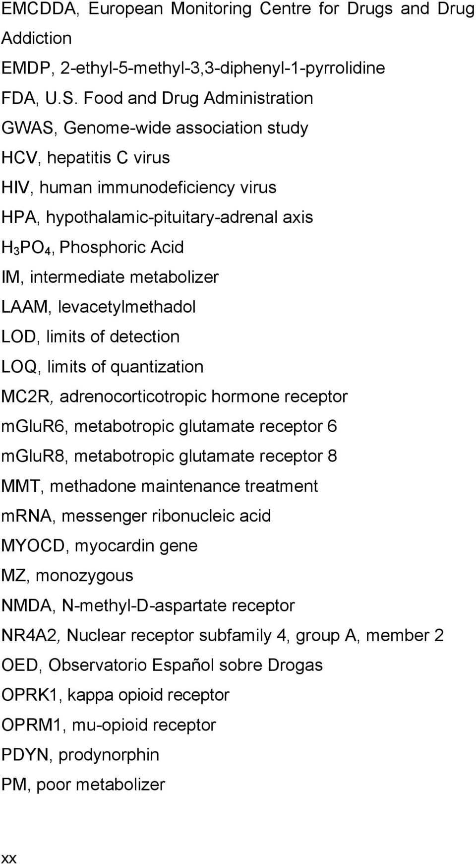 intermediate metabolizer LAAM, levacetylmethadol LOD, limits of detection LOQ, limits of quantization MC2R, adrenocorticotropic hormone receptor mglur6, metabotropic glutamate receptor 6 mglur8,