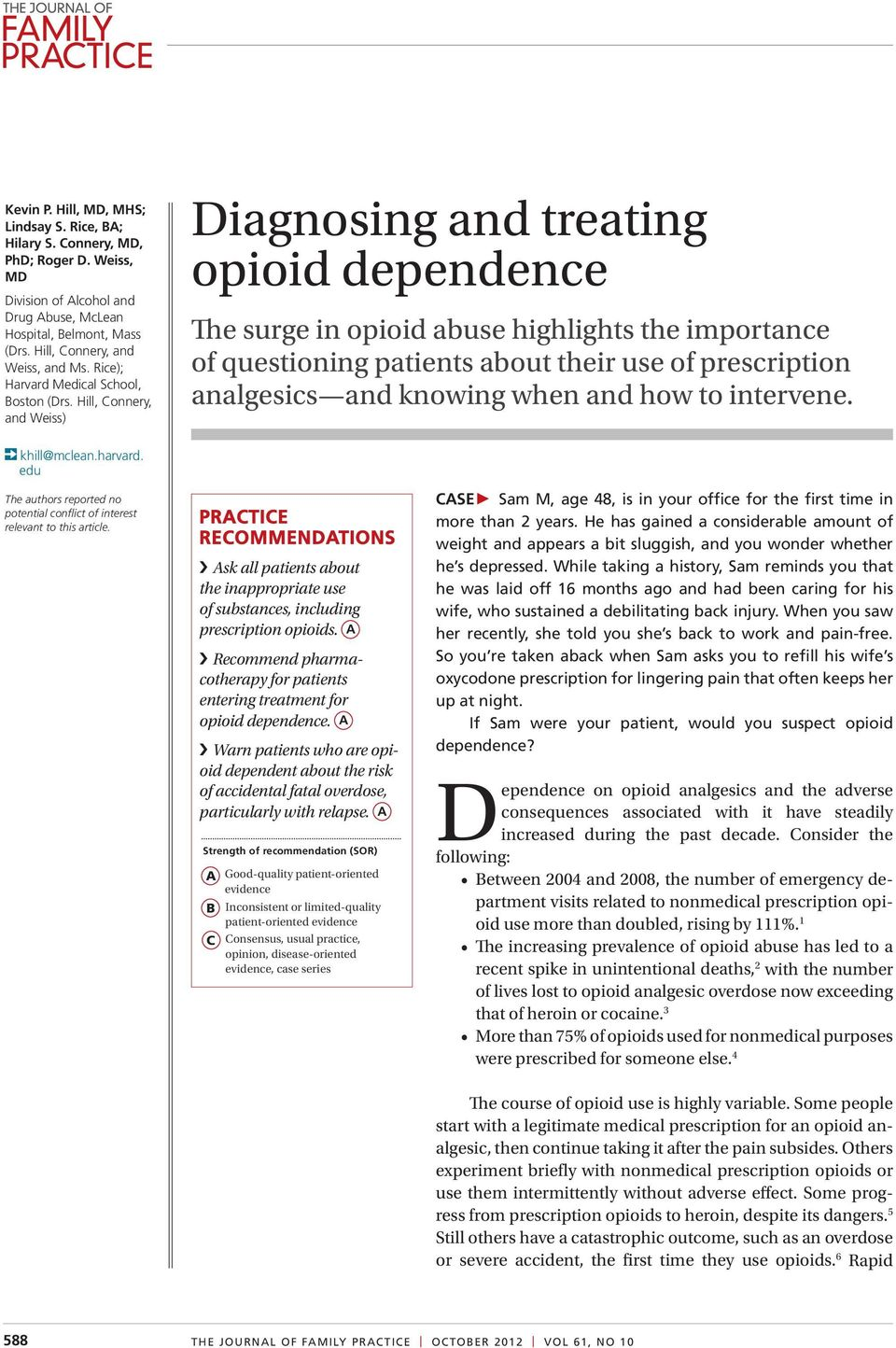 Hill, Connery, and Weiss) Diagnosing and treating opioid dependence The surge in opioid abuse highlights the importance of questioning patients about their use of prescription analgesics and knowing