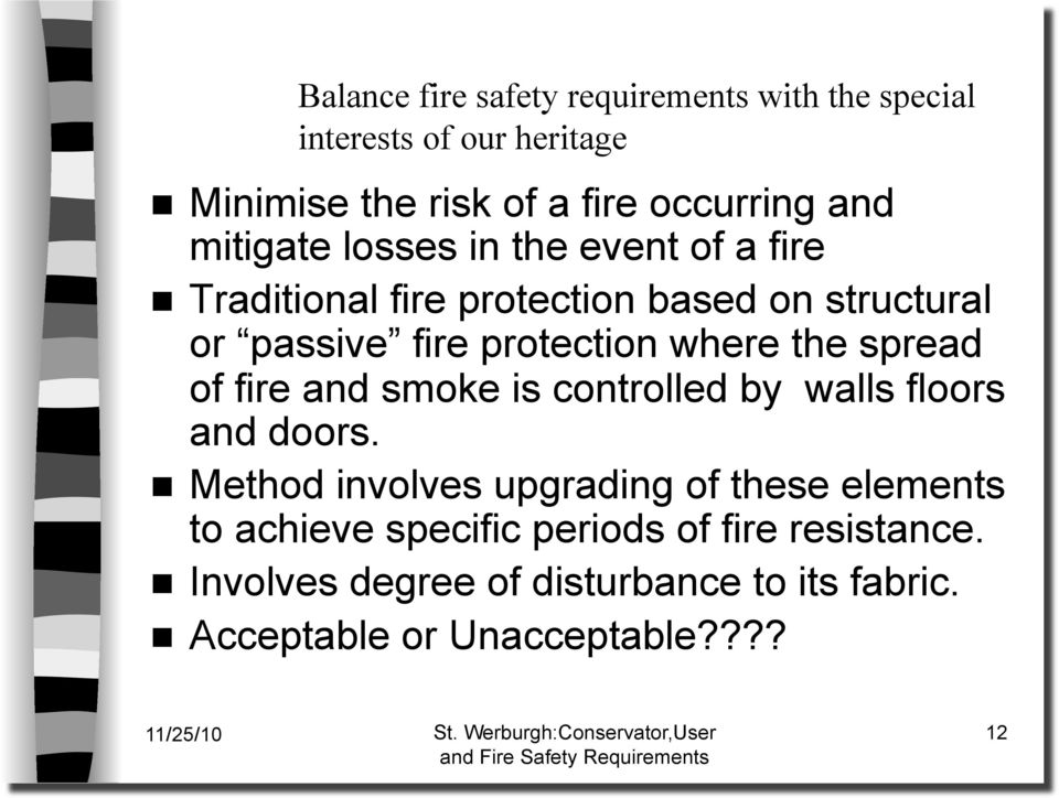the spread of fire and smoke is controlled by walls floors and doors.