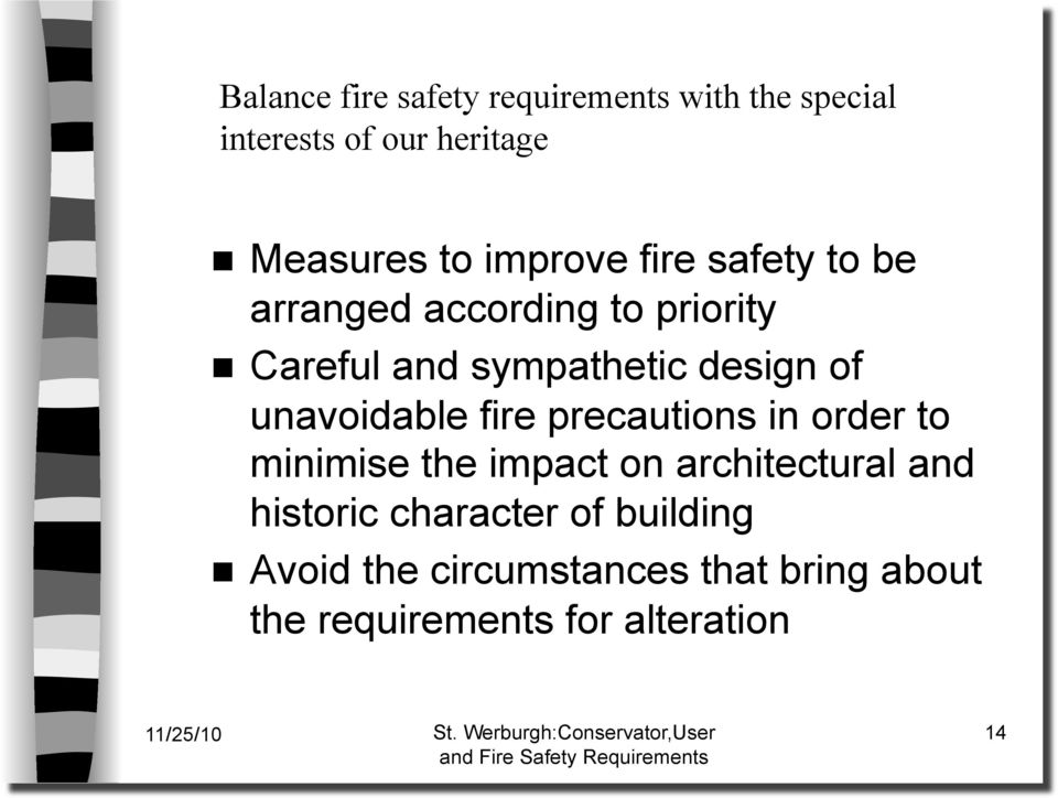 unavoidable fire precautions in order to minimise the impact on architectural and historic