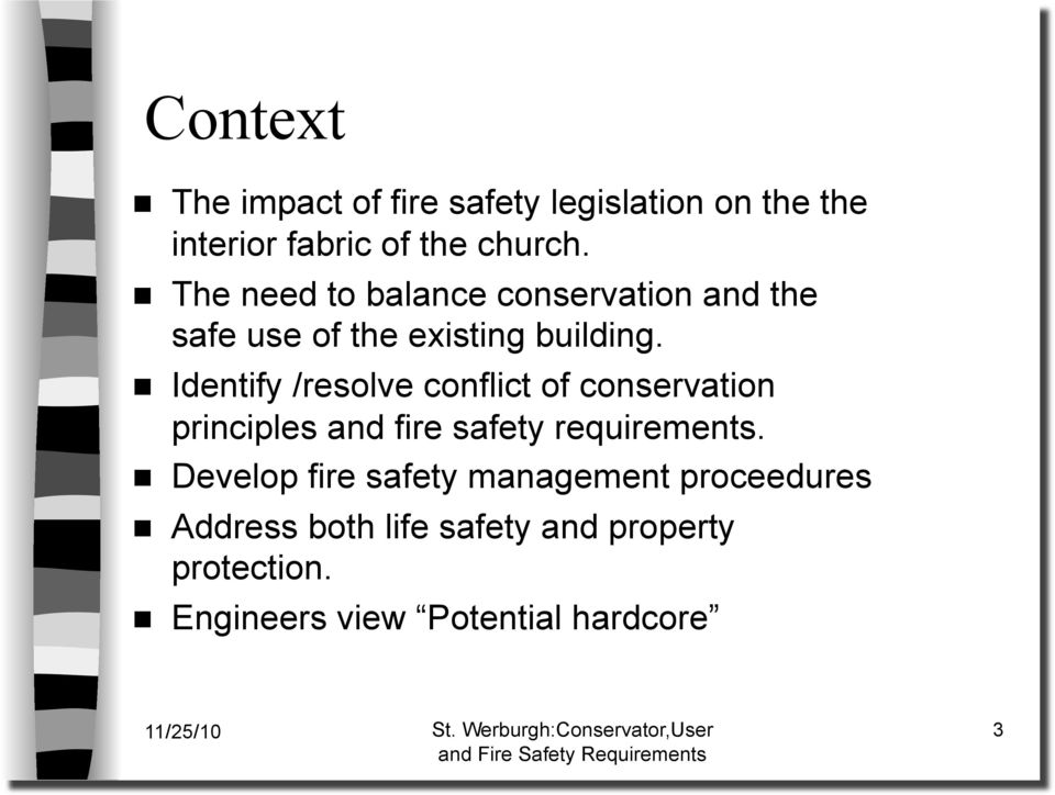 Identify /resolve conflict of conservation principles and fire safety requirements.