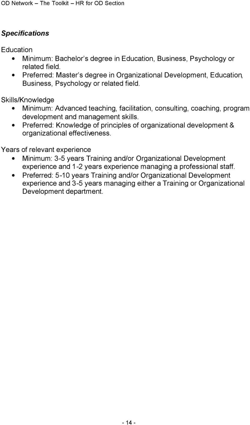 Skills/Knowledge Minimum: Advanced teaching, facilitation, consulting, coaching, program development and management skills.