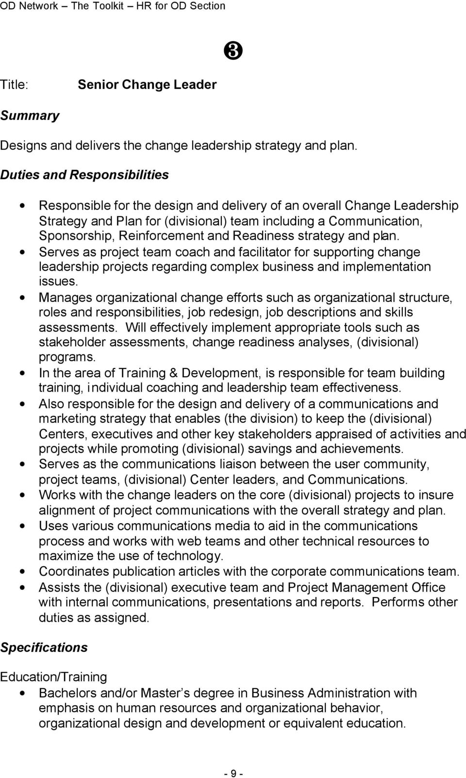 Readiness strategy and plan. Serves as project team coach and facilitator for supporting change leadership projects regarding complex business and implementation issues.