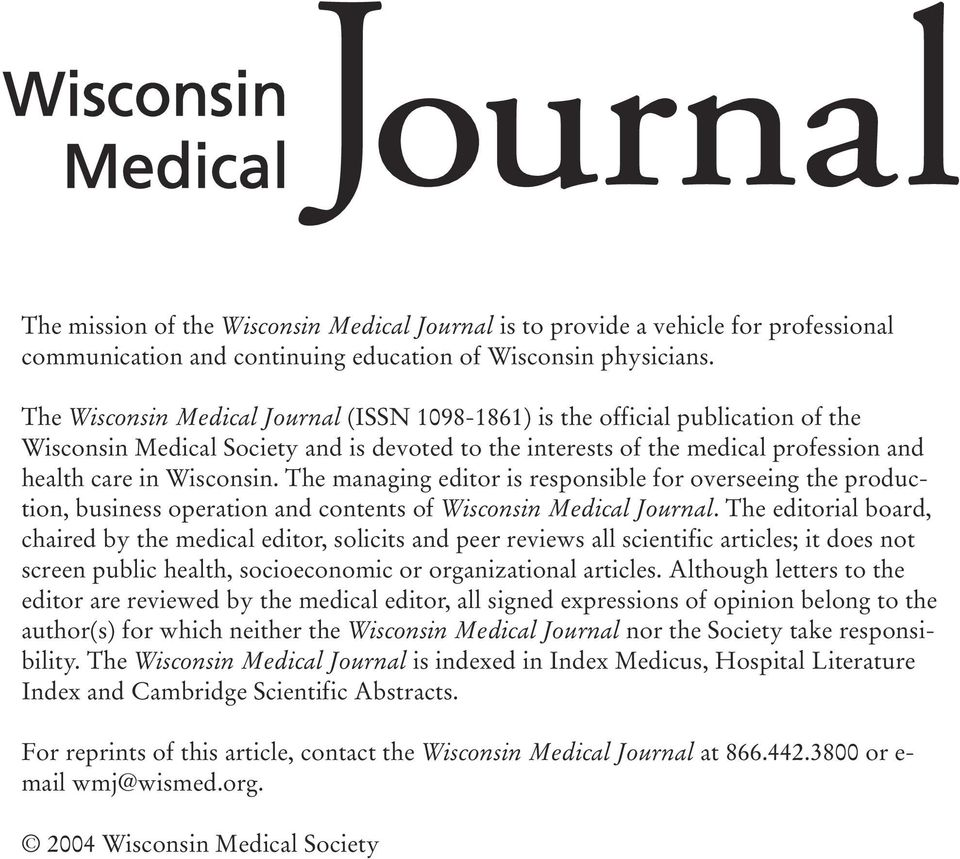 The managing editor is responsible for overseeing the production, business operation and contents of Wisconsin Medical Journal.