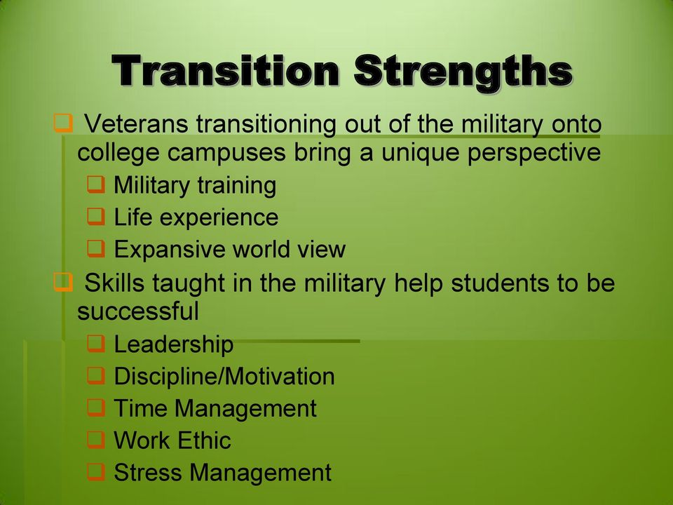 Expansive world view Skills taught in the military help students to be