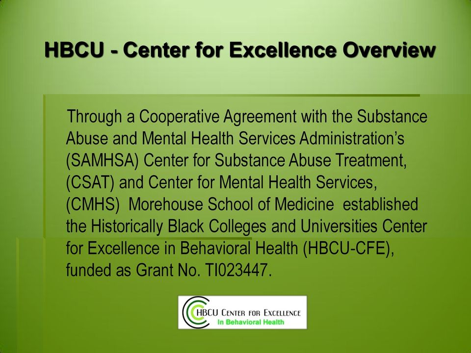 Center for Mental Health Services, (CMHS) Morehouse School of Medicine established the Historically