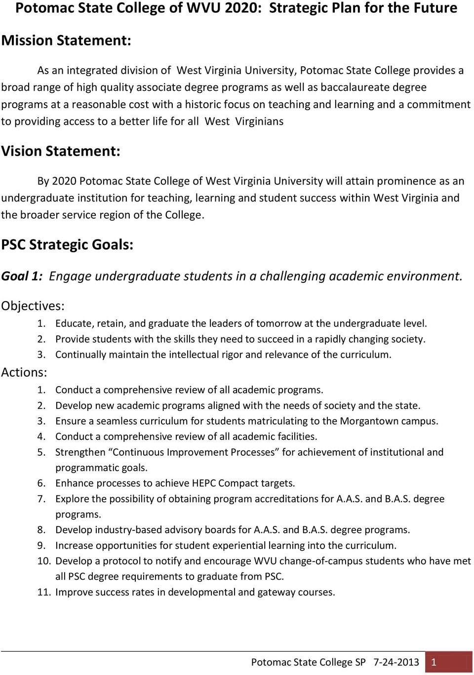 West Virginians Vision Statement: By 2020 Potomac State College of West Virginia University will attain prominence as an undergraduate institution for teaching, learning and student success within