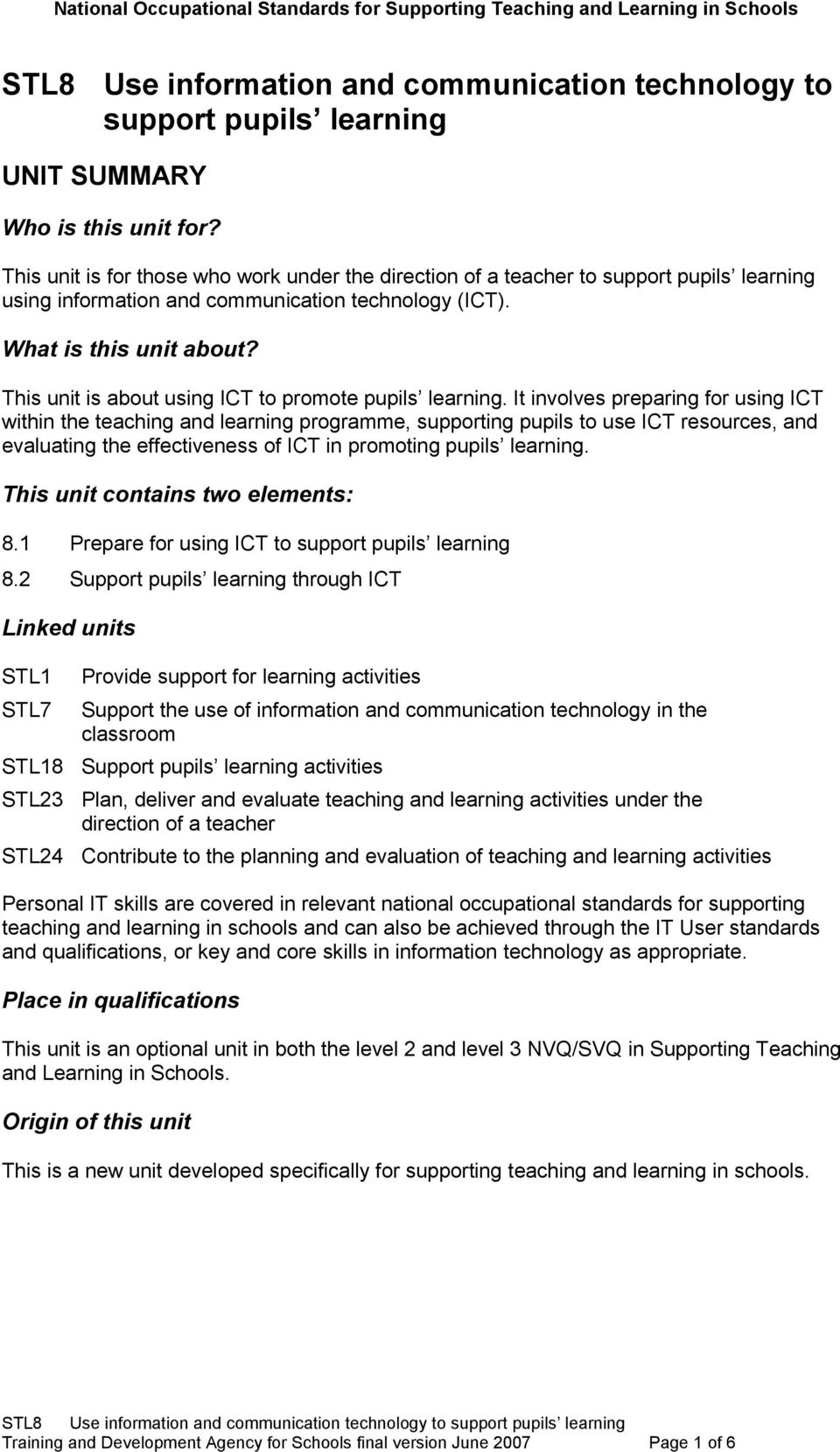 It involves preparing for using ICT within the teaching and learning programme, supporting pupils to use ICT resources, and evaluating the effectiveness of ICT in promoting.