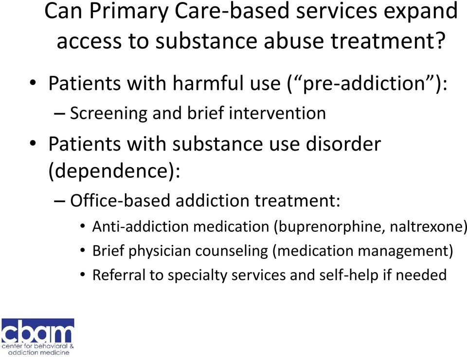 substance use disorder (dependence): Office-based addiction treatment: Anti-addiction medication