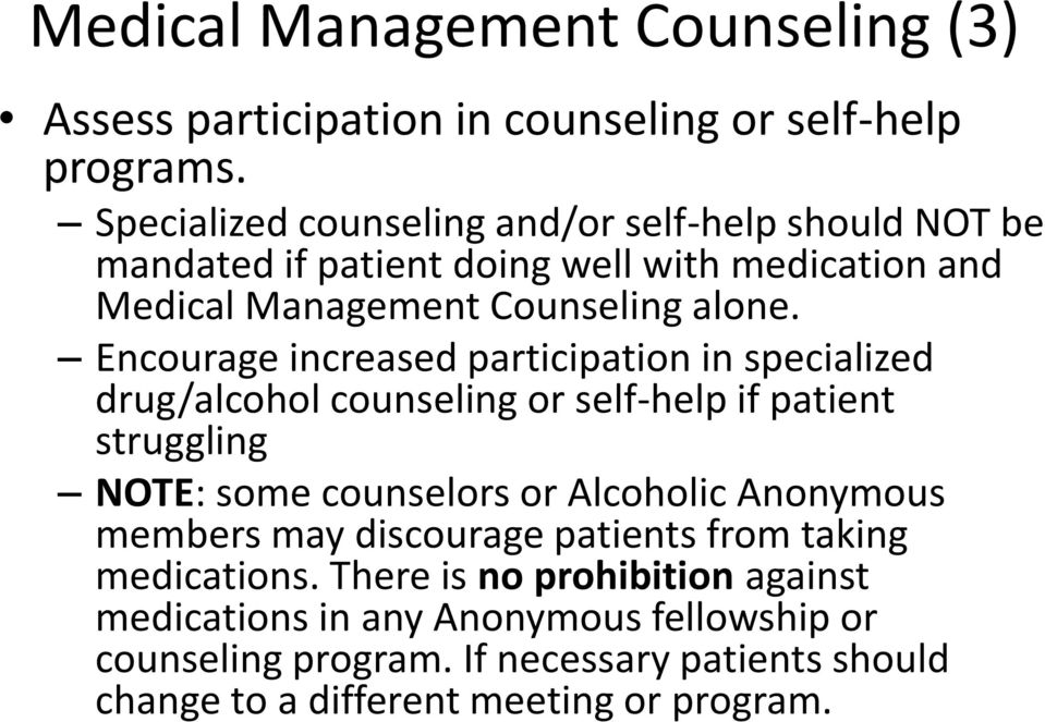Encourage increased participation in specialized drug/alcohol counseling or self-help if patient struggling NOTE: some counselors or Alcoholic Anonymous