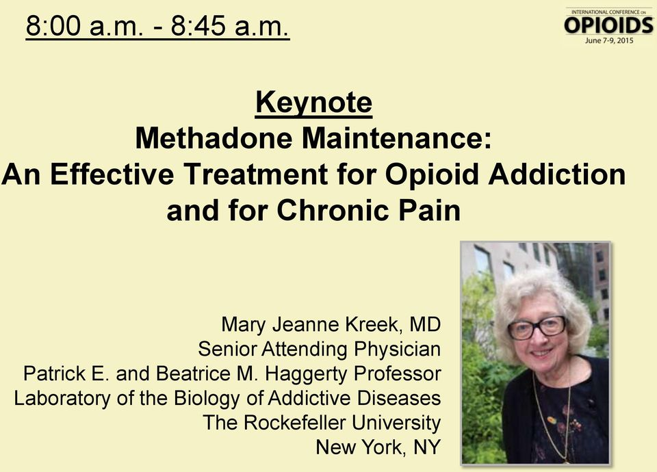 Keynote Methadone Maintenance: An Effective Treatment for Opioid Addiction