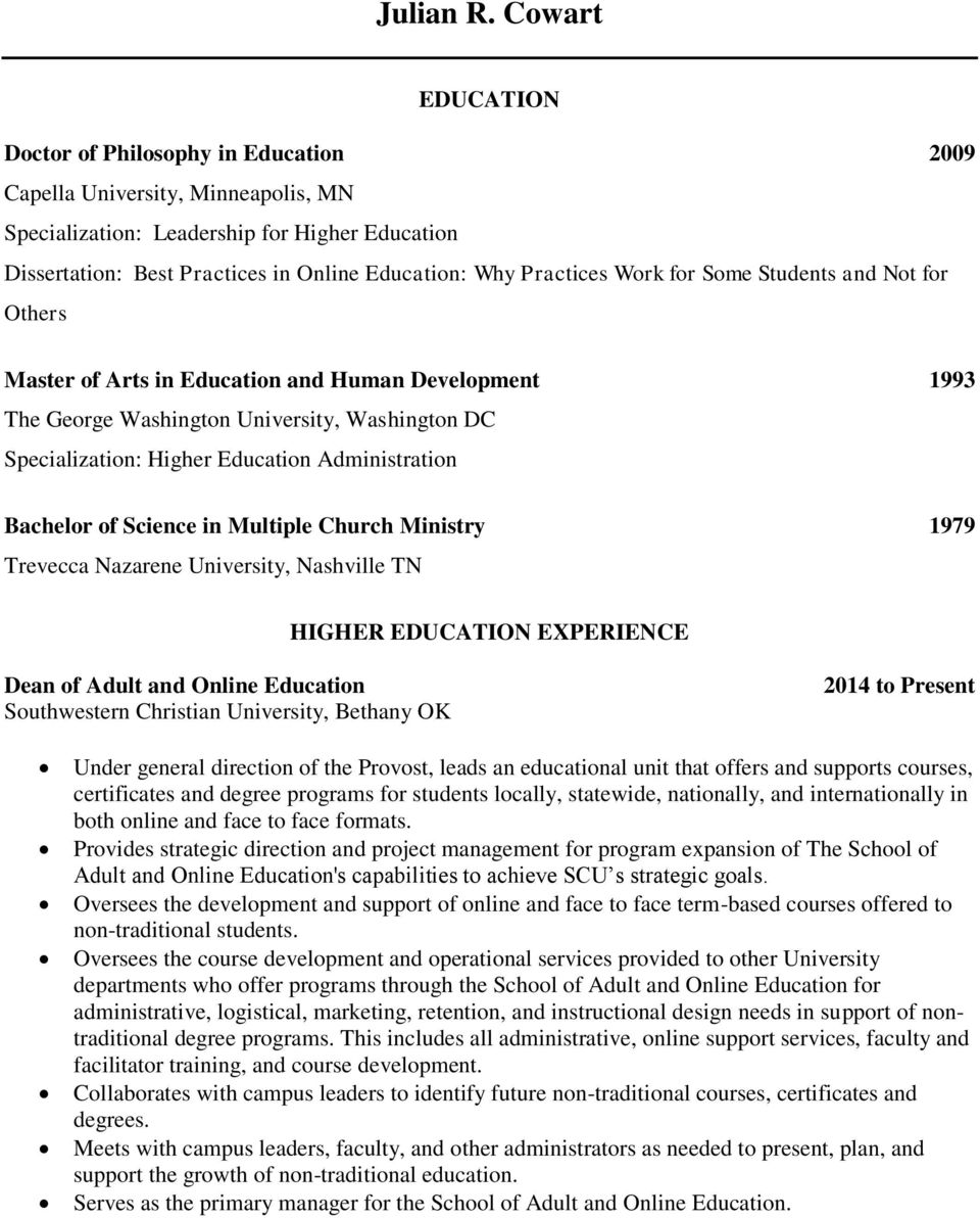 Practices Work for Some Students and Not for Others Master of Arts in Education and Human Development 1993 The George Washington University, Washington DC Specialization: Higher Education
