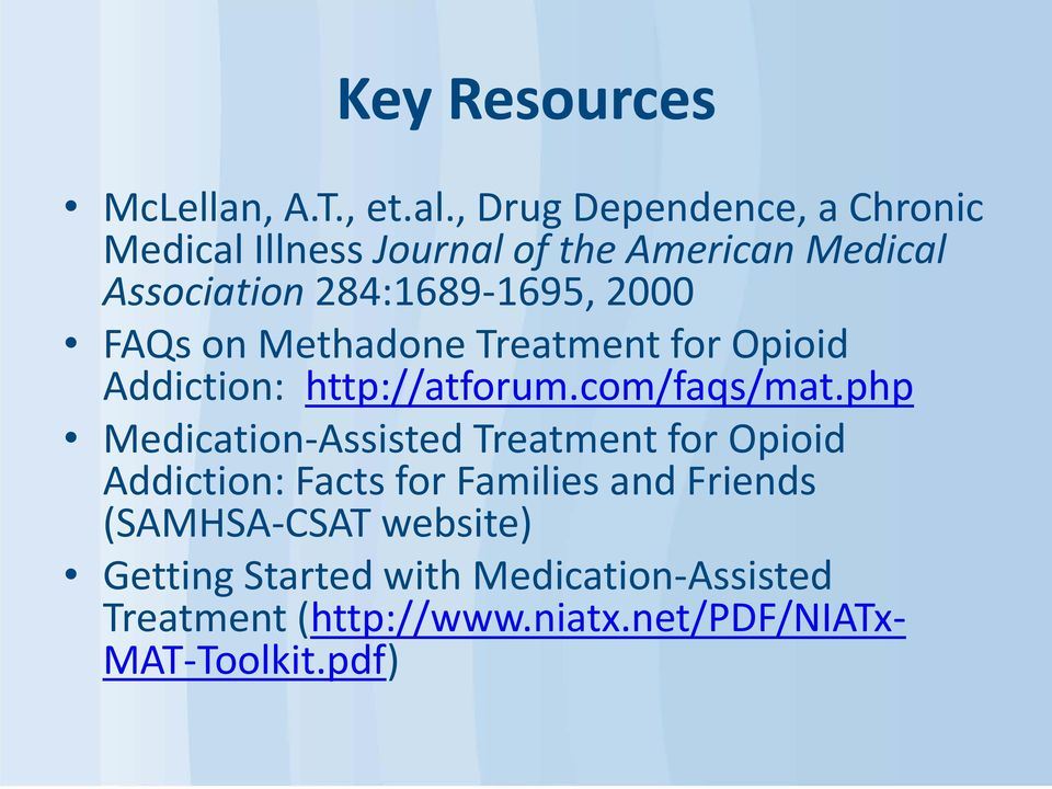 2000 FAQs on Methadone Treatment for Opioid Addiction: http://atforum.com/faqs/mat.