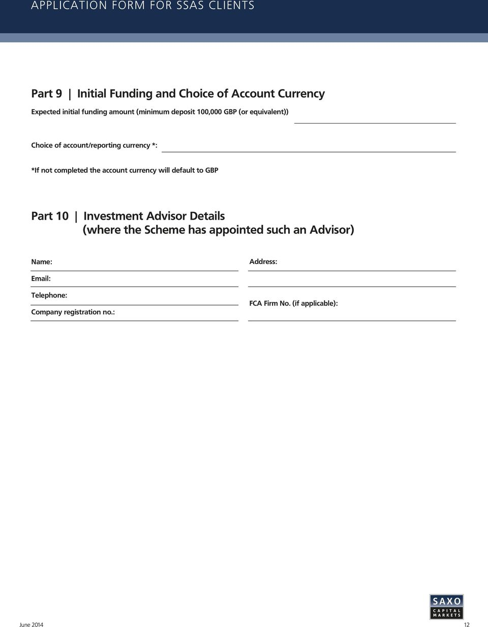 currency *: *If not completed the account currency will default to GBP Part 10 Investment Advisor Details (where the