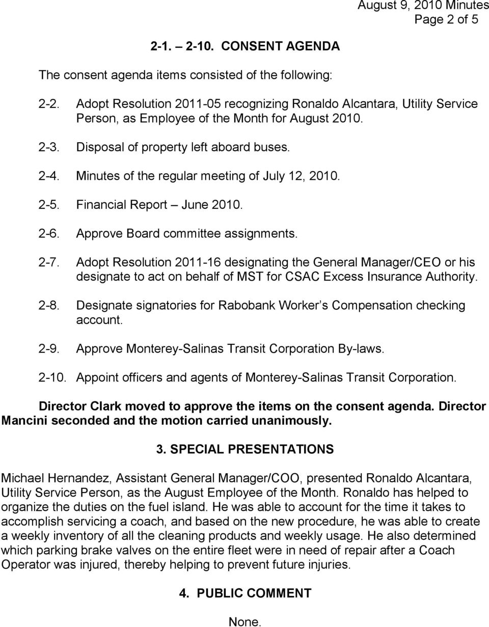 Minutes of the regular meeting of July 12, 2010. 2-5. Financial Report June 2010. 2-6. Approve Board committee assignments. 2-7.