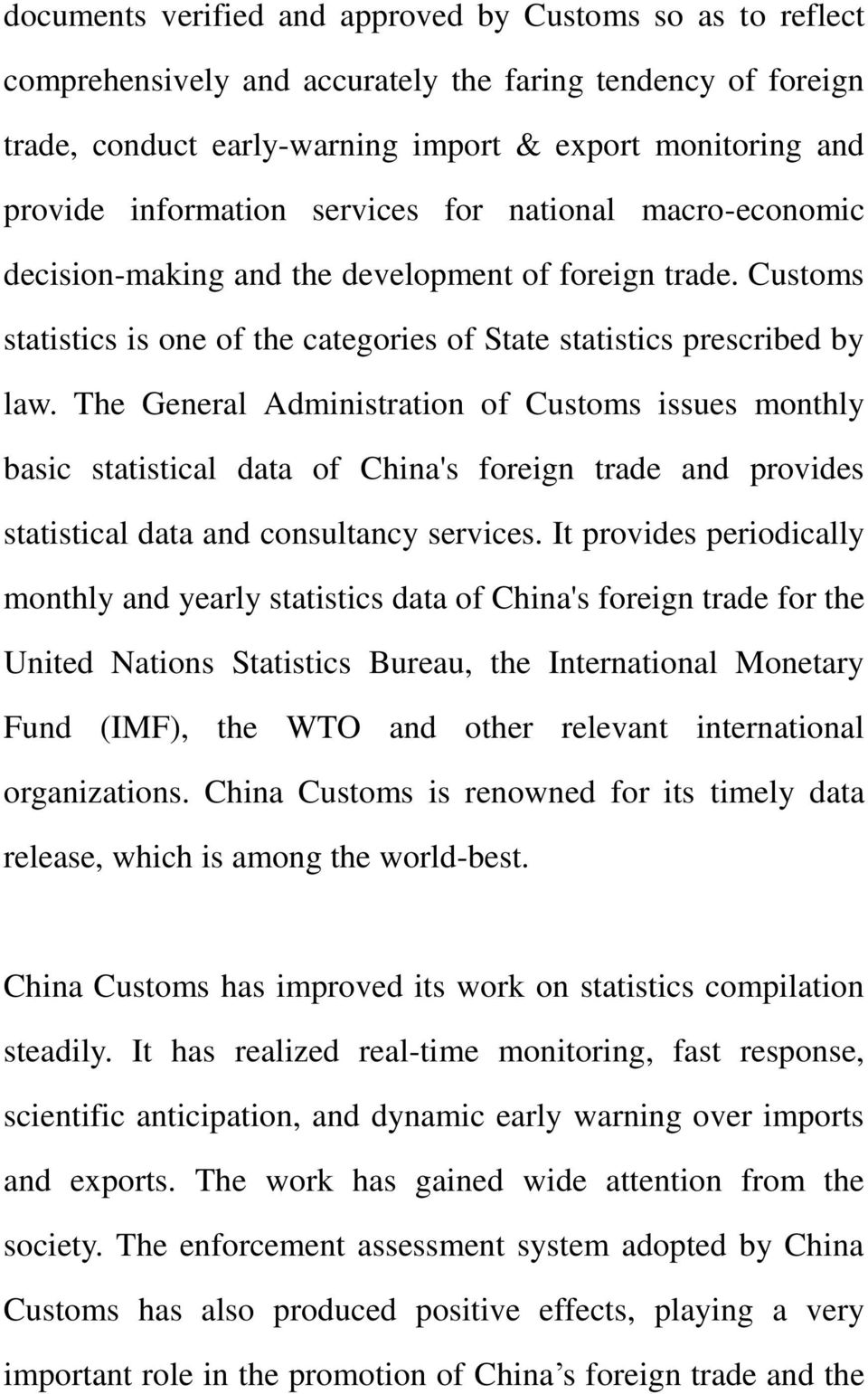 The General Administration of Customs issues monthly basic statistical data of China's foreign trade and provides statistical data and consultancy services.