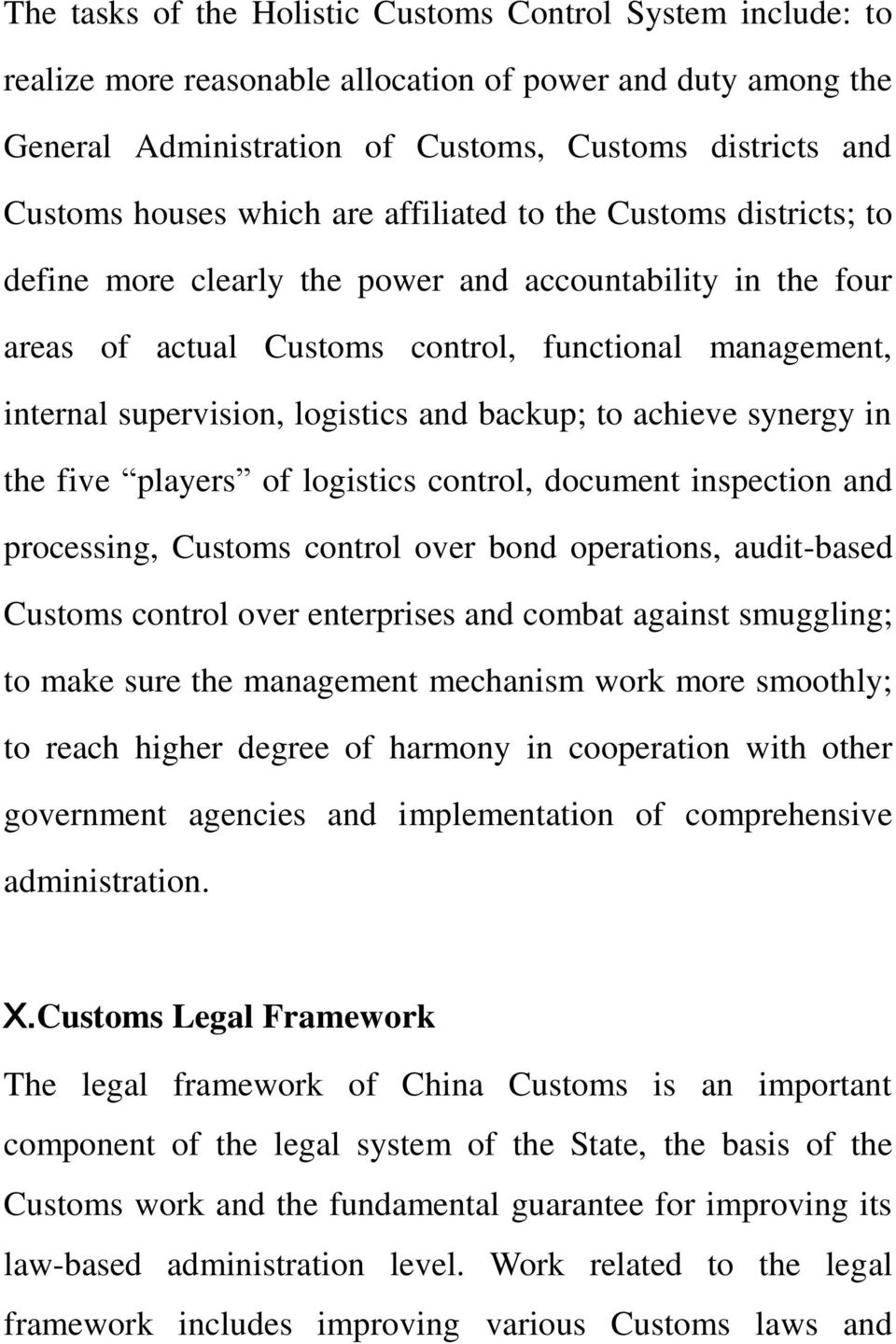 and backup; to achieve synergy in the five players of logistics control, document inspection and processing, Customs control over bond operations, audit-based Customs control over enterprises and
