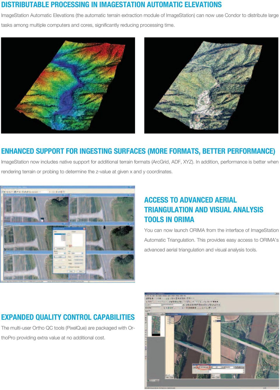 Enhanced Support for Ingesting Surfaces (More Formats, Better Performance) ImageStation now includes native support for additional terrain formats (ArcGrid, ADF, XYZ).