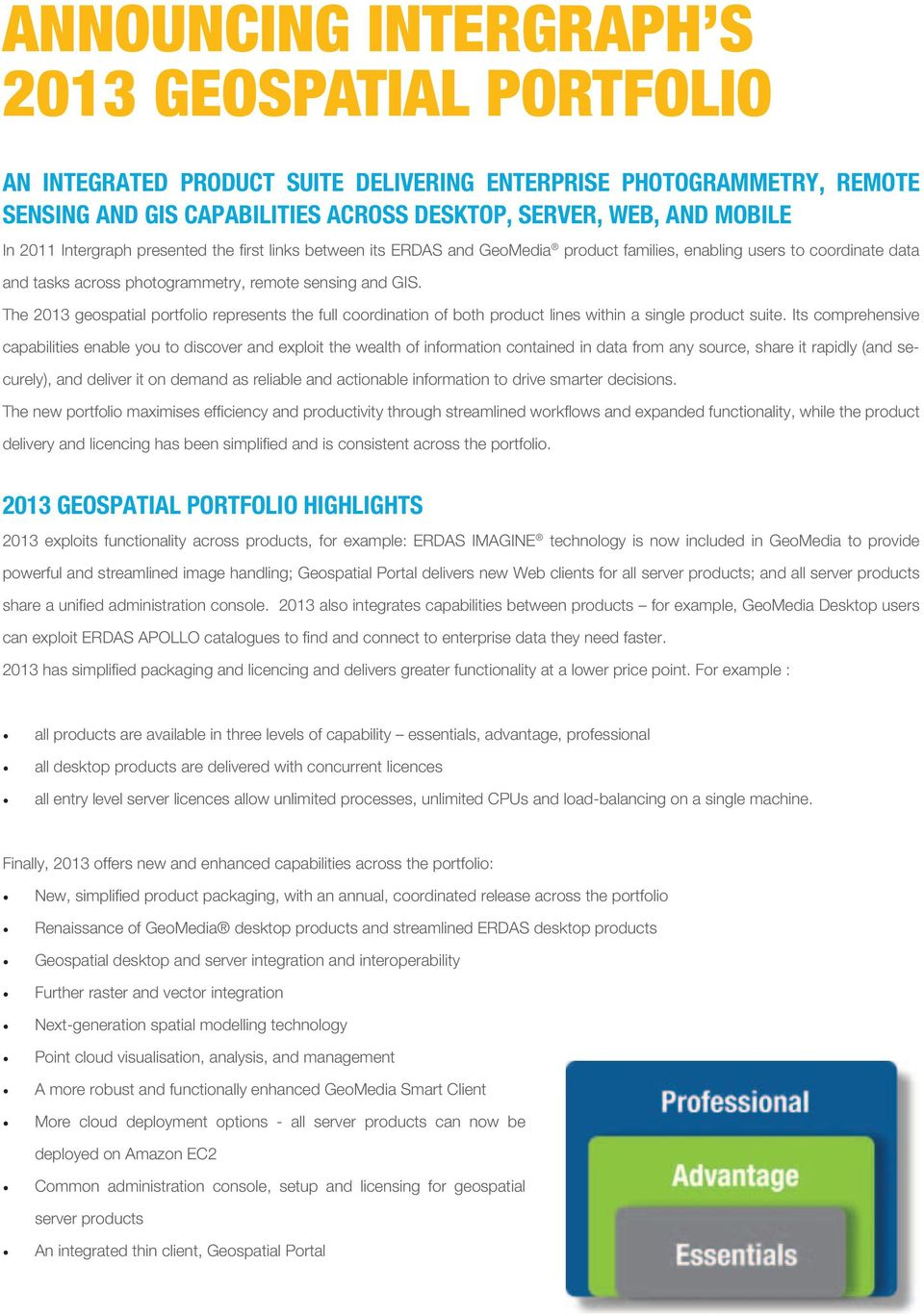 The 2013 geospatial portfolio represents the full coordination of both product lines within a single product suite.