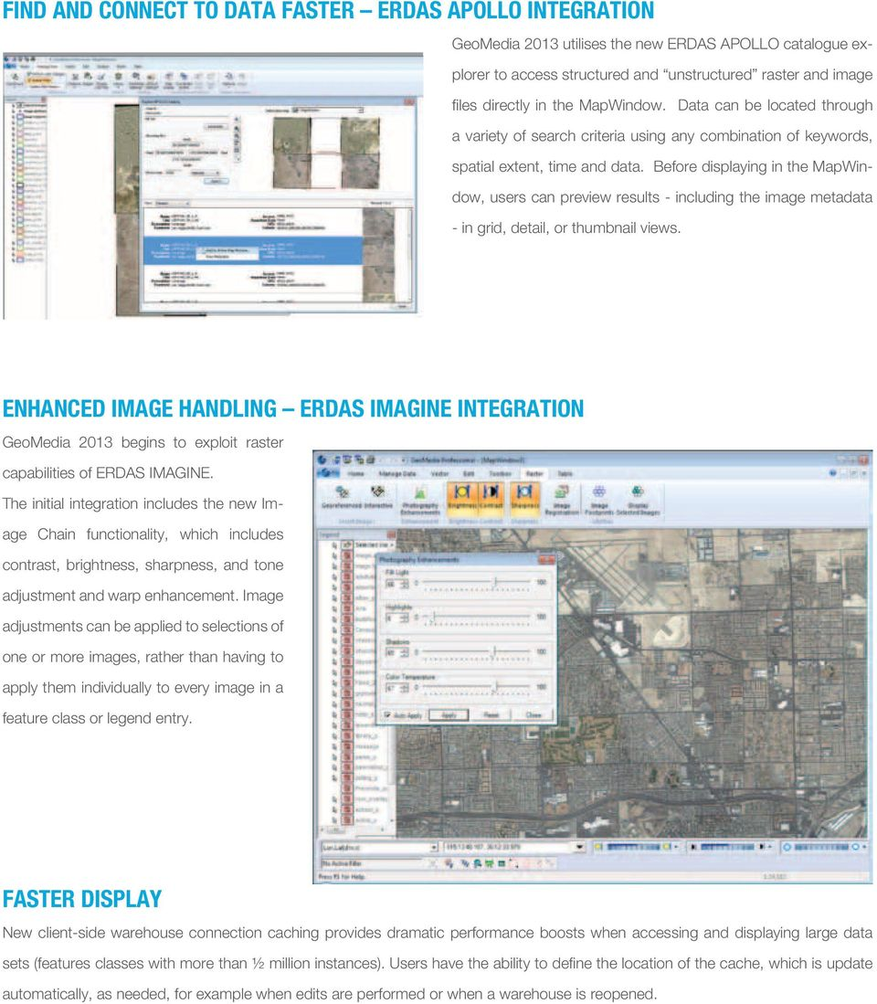 Before displaying in the MapWindow, users can preview results - including the image metadata - in grid, detail, or thumbnail views.