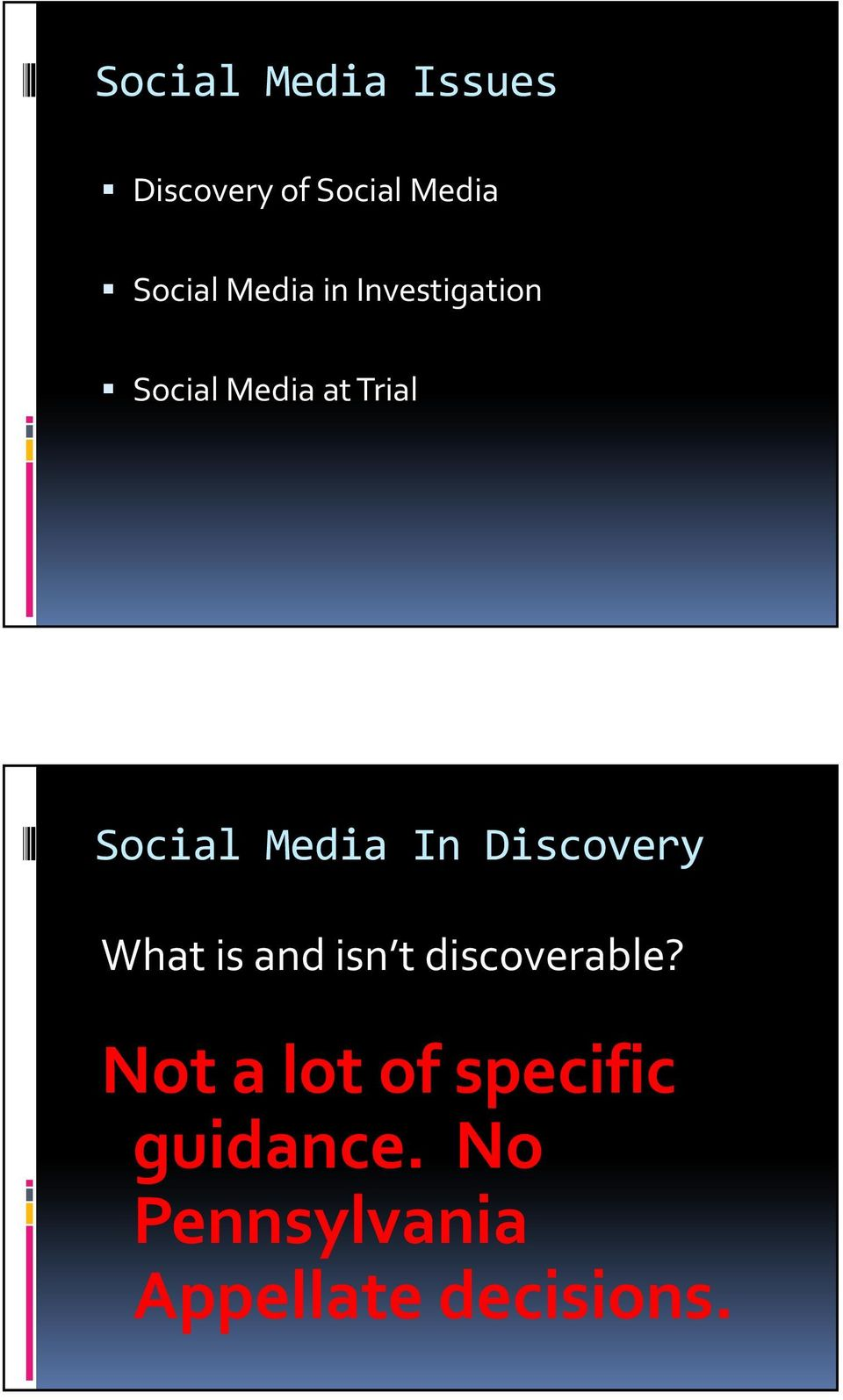 Media In Discovery What is and isn t discoverable?